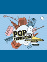 Pop Goes Cleveland - The Impact of Cleveland & Northeast Ohio on Pop Culture